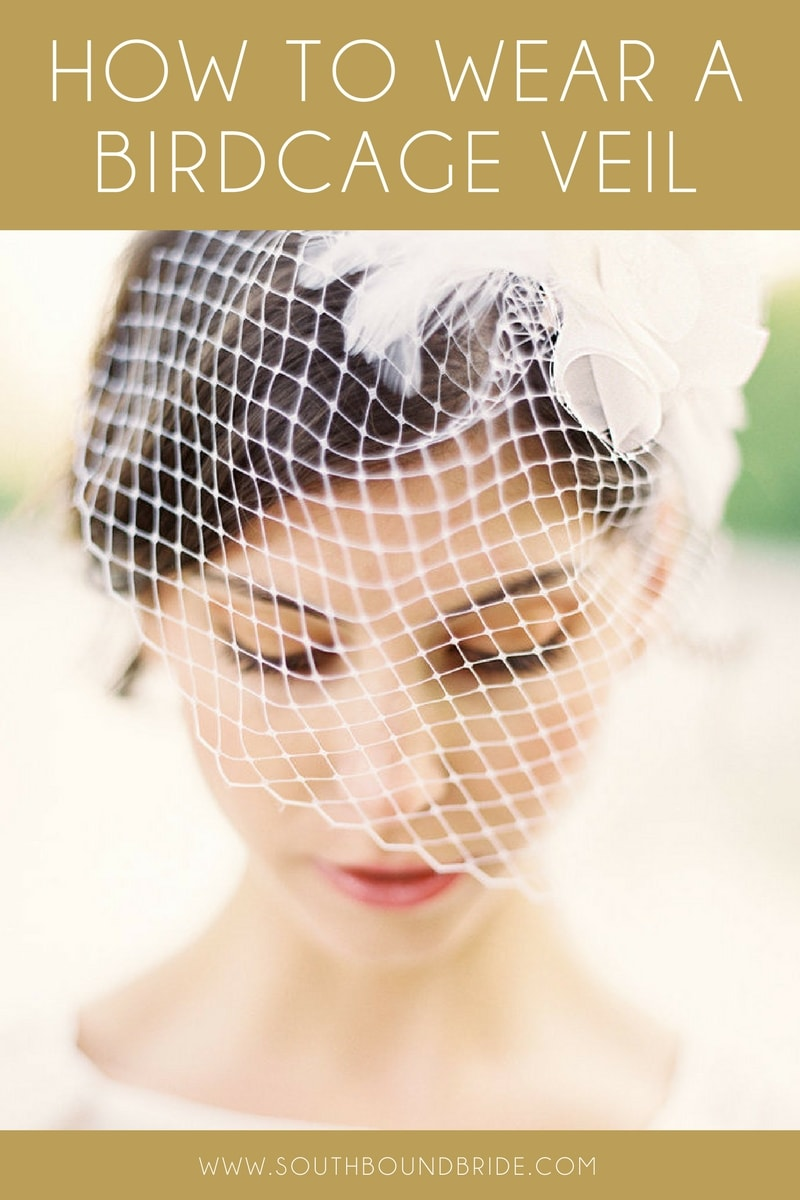 How to Wear a Birdcage Veil | SouthBound Bride