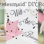 'Be My Bridesmaid' DIY Roundup