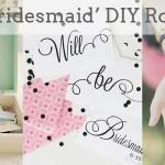 'Be My Bridesmaid' DIY Roundup
