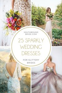25 Sparkly Wedding Dresses for the Bride Who Loves Glitter | SouthBound Bride