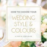 How to Choose Your Wedding Style & Colours