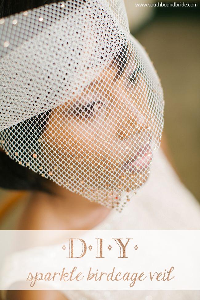 DIY Tutorial: Sparkle Birdcage Veil   SouthBound Bride  DIY Tutorial: S...