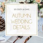 15 Cosy & Chic Autumn Wedding Details & Ideas
