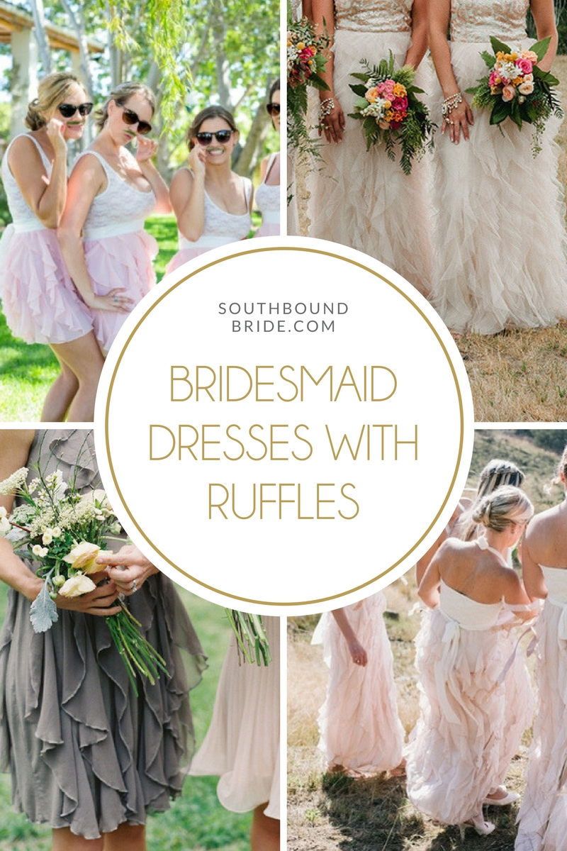 Ruffled Bridesmaid Dresses | SouthBound Bride