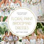 Get the Look: Floral Print Bridesmaid Dresses