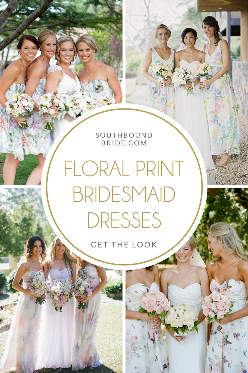 Print bridesmaid dresses southbound bride get the look floral print bridesmaid dresses ombrellifo Choice Image