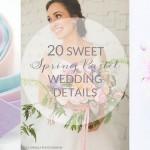 20 Spring Pastel Wedding Details