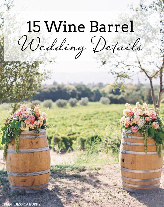 15 Wine Barrel Wedding Details SouthBound Bride