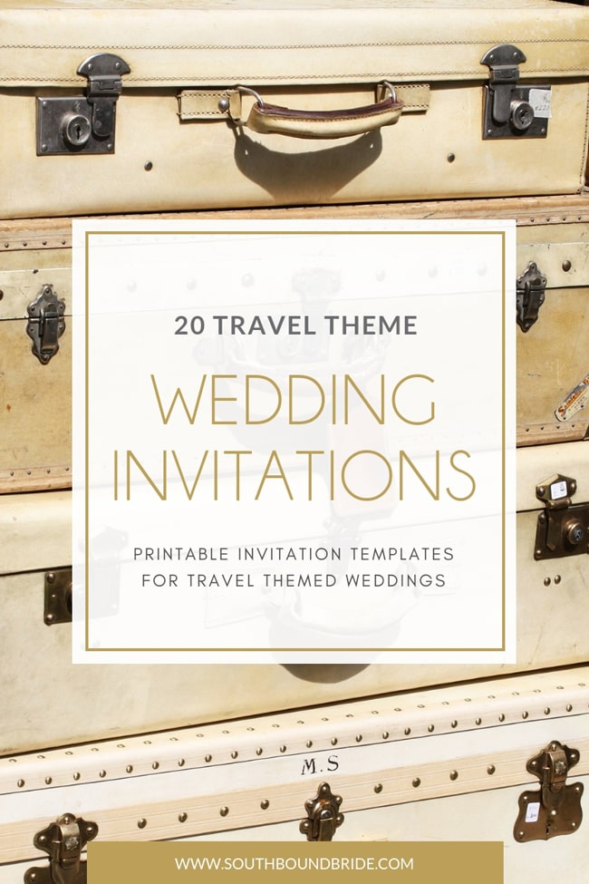 20 Printable Travel Theme Wedding Invitations Southbound Bride