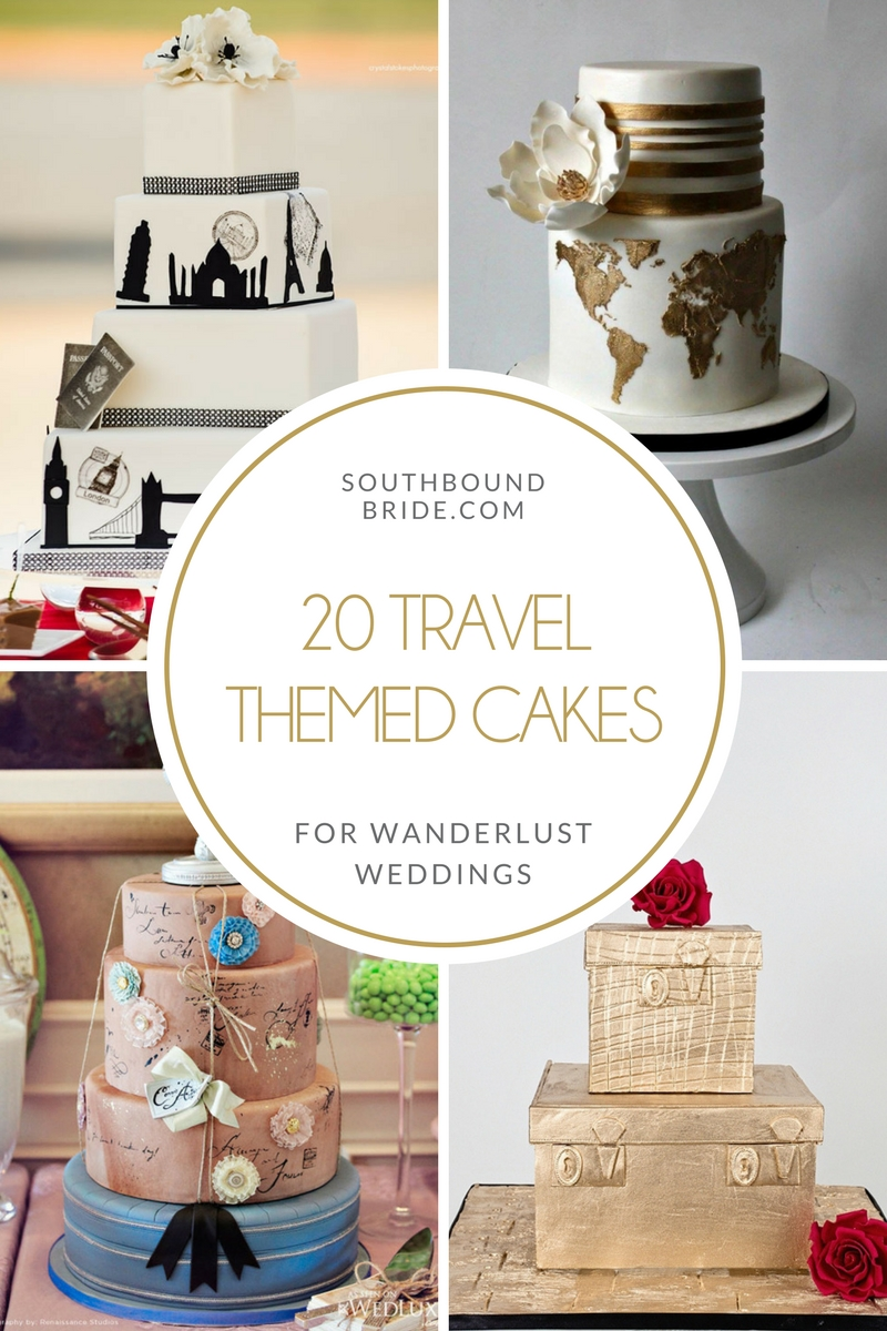 20 Travel Theme Wedding Cakes | SouthBound Bride
