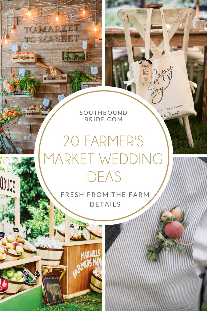 20 Farmer's Market Wedding Details | SouthBound Bride