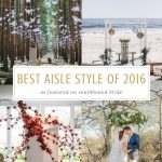 Best of 2016: Aisle & Ceremony Style