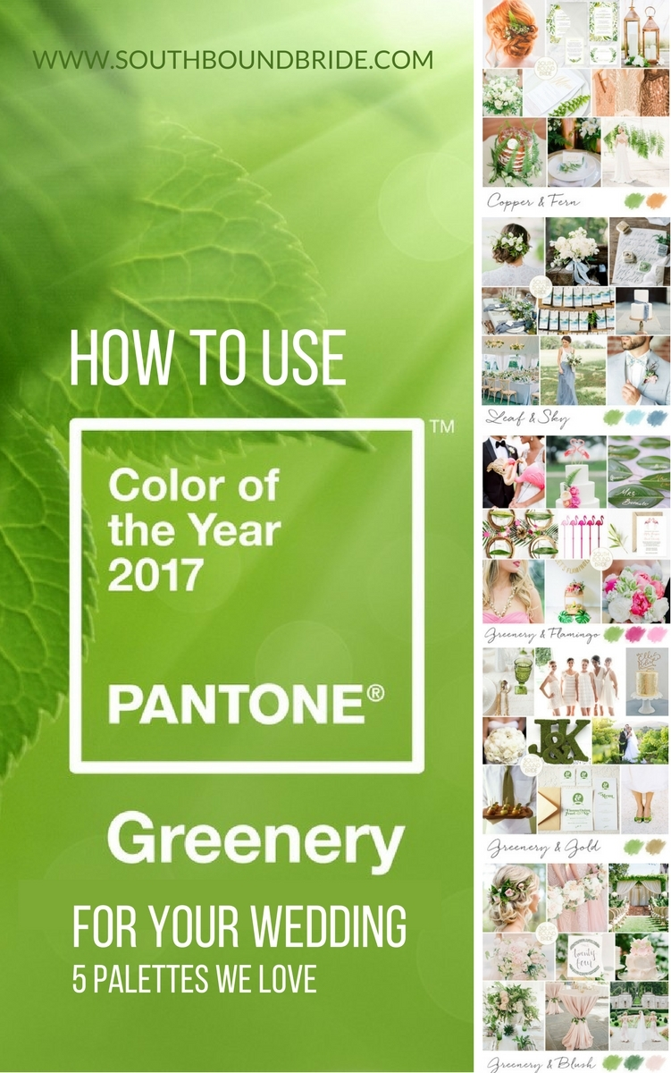 How to use Pantone's 2017 Colour of the Year Greenery in your wedding | SouthBound Bride