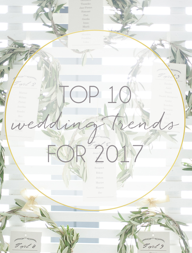 Top 10 Wedding Trends For 2017 Southbound Bride