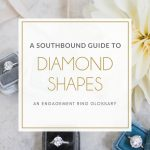 A SouthBound Guide to Diamond Shapes