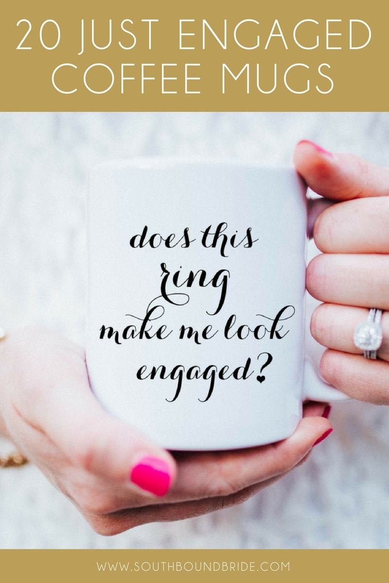 20 Just Engaged Coffee Mugs