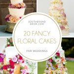 20 Fancy Floral Wedding Cakes