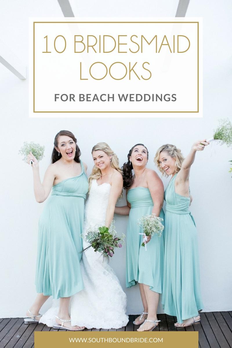 25c2f69c60 10 Beautiful Bridesmaid Looks for Beach Weddings