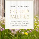 10 Rustic Wedding Colour Palettes