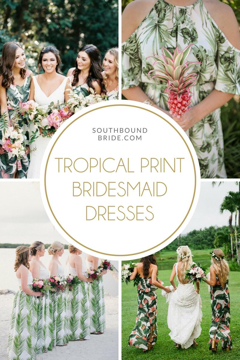 Tropical Print Bridesmaid Dresses | SouthBound Bride
